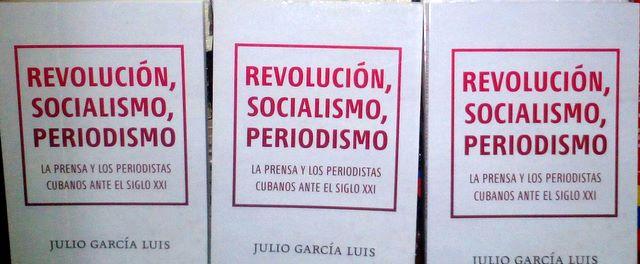 Primera edición del libro Revolución, socialismo, periodismo, publicado por la Editorial Pablo de la Torriente