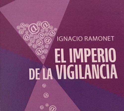 """La edición cubana del """"El imperio de la vigilancia"""", de Ignacio Ramonet, estuvo a cargo de la Editorial José Martí."""